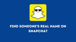 Find Someones Real Name On Snapchat