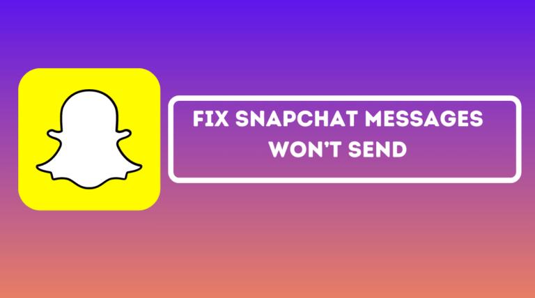 Fix Snapchat Messages Won't Send
