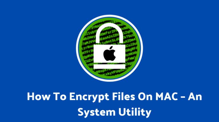 How To Encrypt Files On MAC