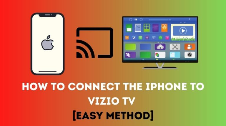 How to Connect the iPhone to Vizio TV [Easy Method]