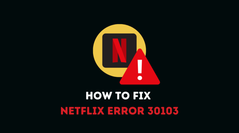 How to Fix Netflix Error 30103