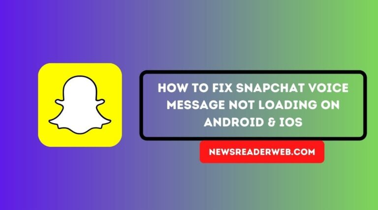 snapchat voice message not loading