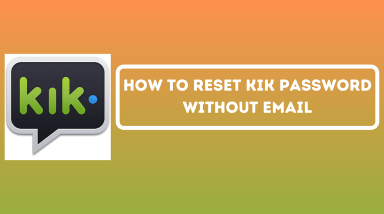 How to Reset Kik Password Without Email