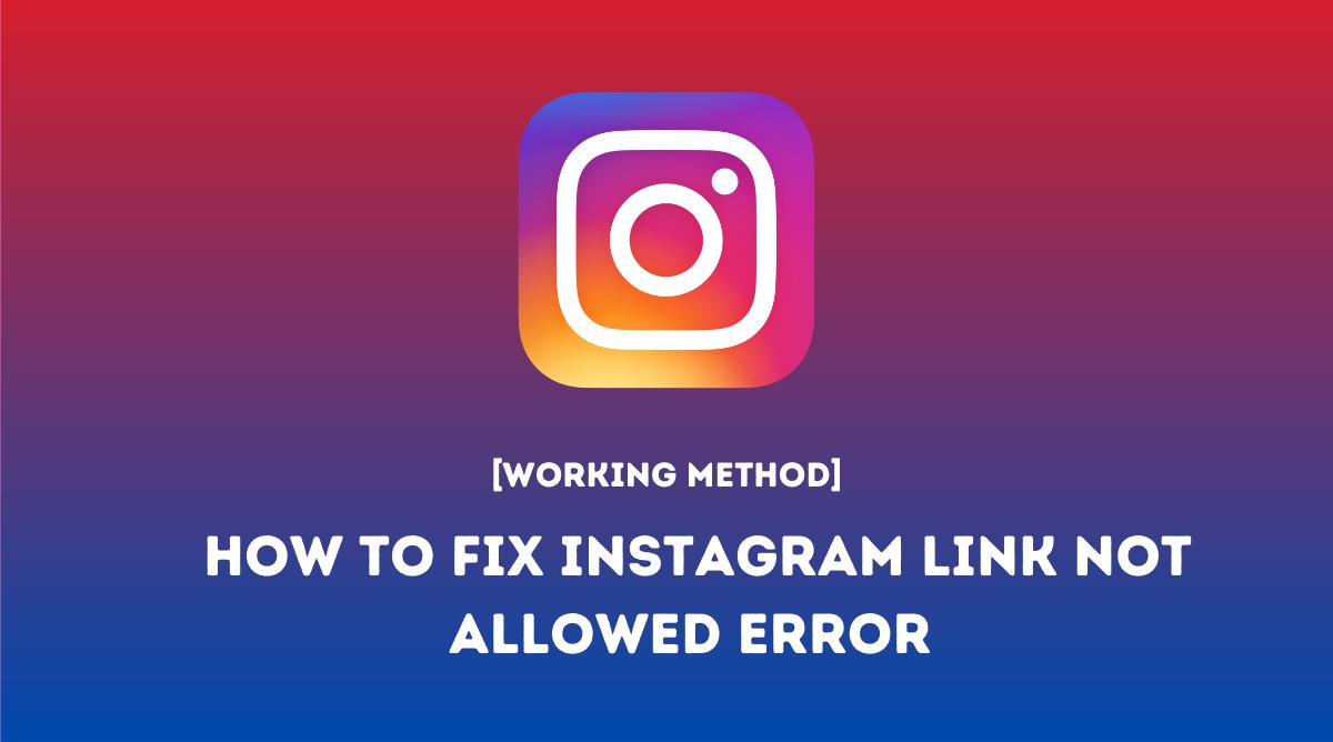 Instagram Link Not Allowed Error