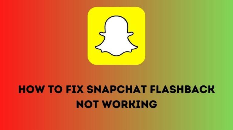 Snapchat Flashback not Working
