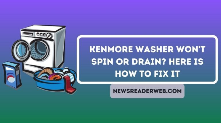 Kenmore Washer won't Spin or Drain