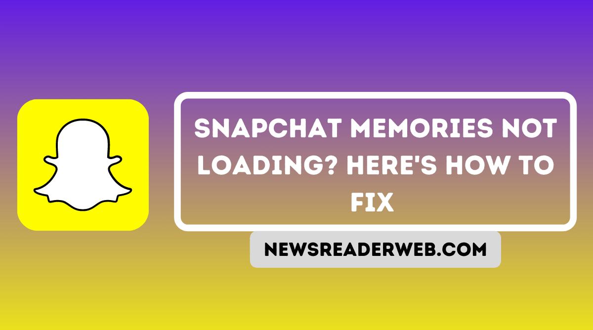Snapchat Memories not Loading
