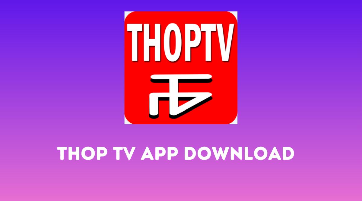 THOP TV App Download