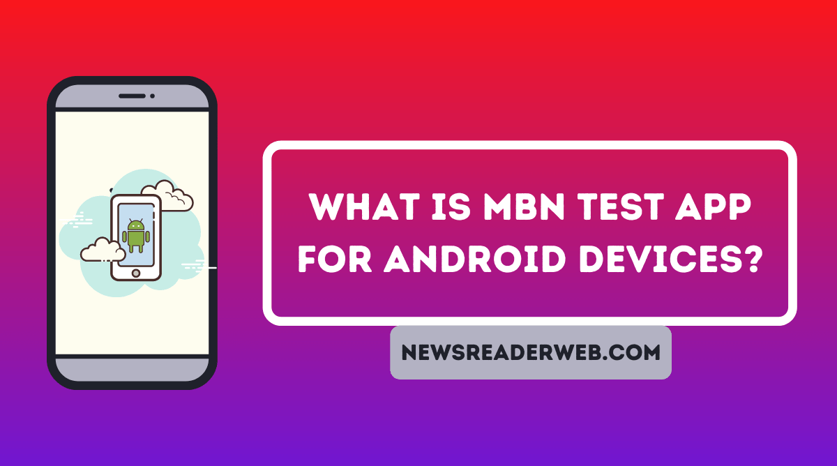 What is MBN Test App for Android Devices