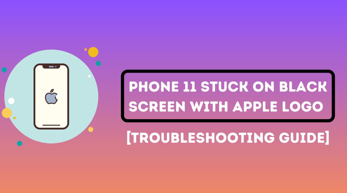 iphone 11 stuck on black screen with apple logo