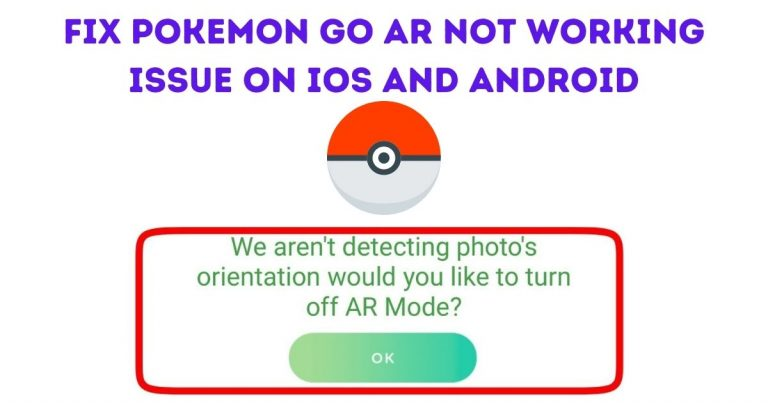 Pokemon GO AR not Working Issue on iOS and Android