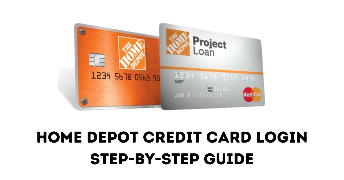 Home Depot Credit Card Login Step By Step Guide