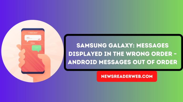 Samsung Galaxy Messages Displayed in the Wrong Order – Android Messages Out of Order