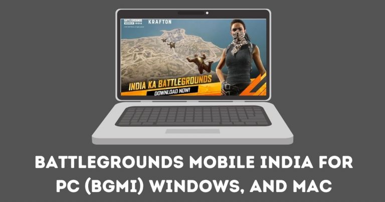 Battlegrounds Mobile India for PC (BGMI) Windows, and Mac 2021