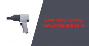 Fix Cydia Impactor Error 81