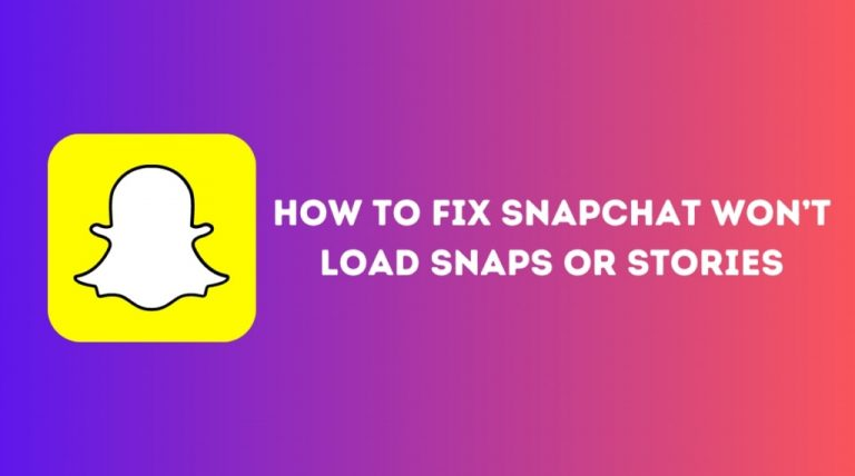 How To Fix Snapchat Won't Load Snaps or Stories [Updated 2021]