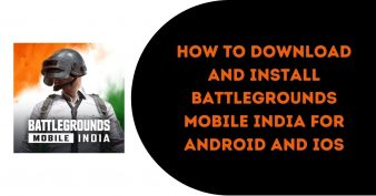 How to Download and Install Battlegrounds Mobile India for Android and iOS