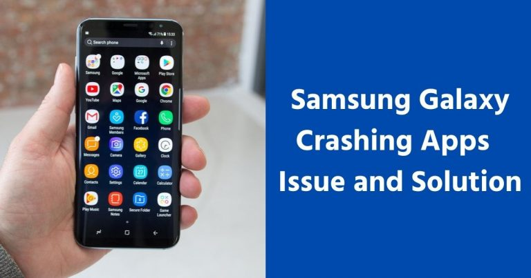 Samsung Galaxy Crashing Apps Issue and Solution
