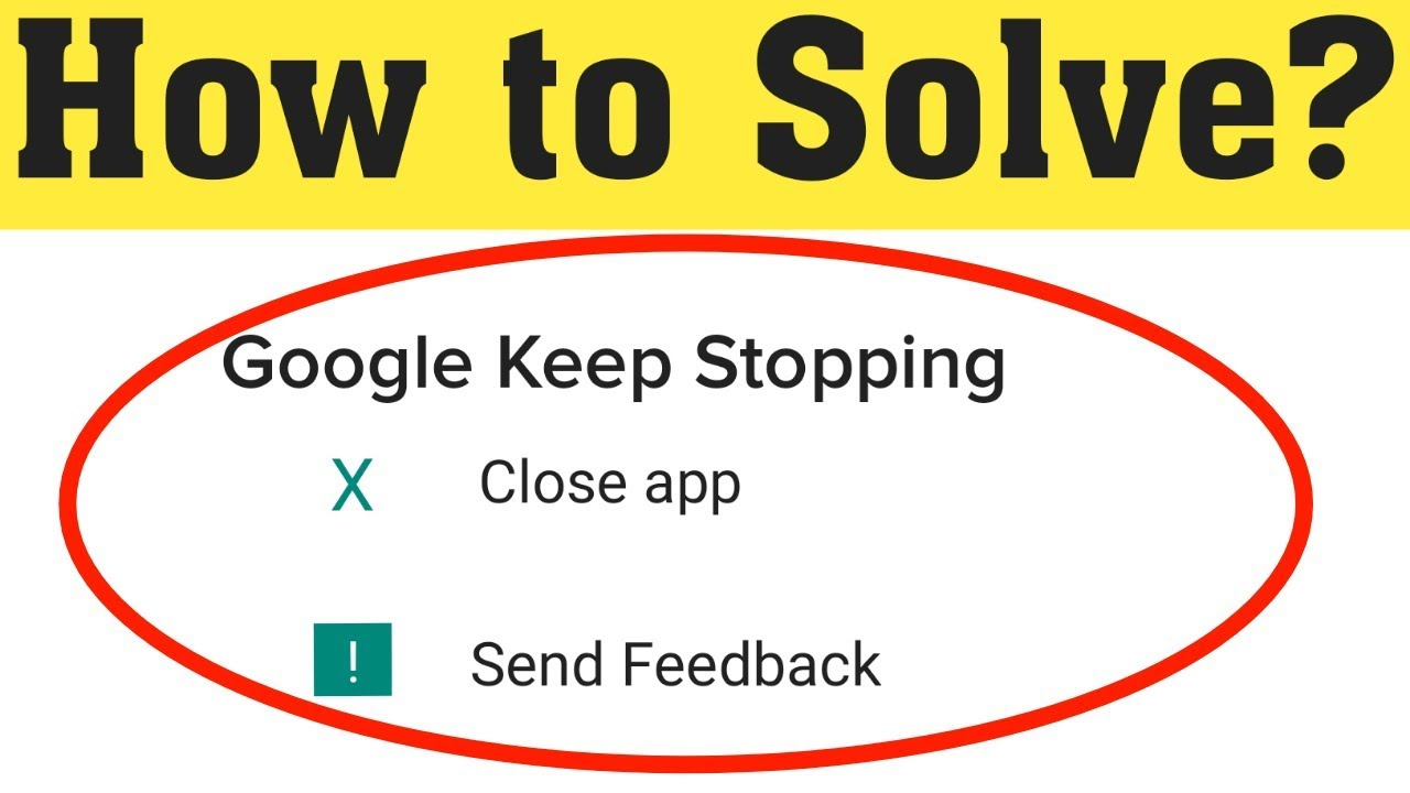 Google Keeps Stopping Error On Android