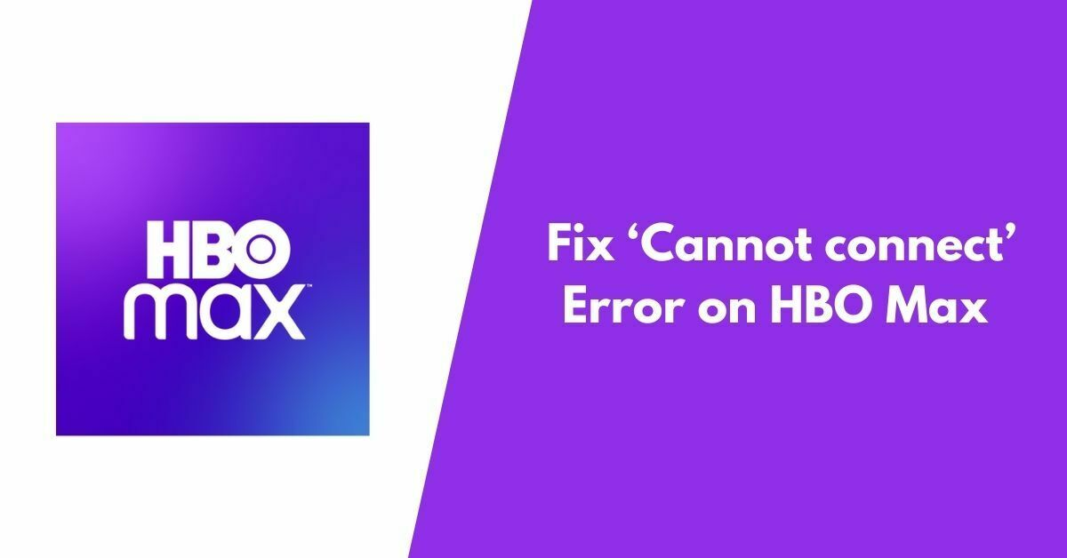 Fix 'Cannot connect' Error on HBO Max
