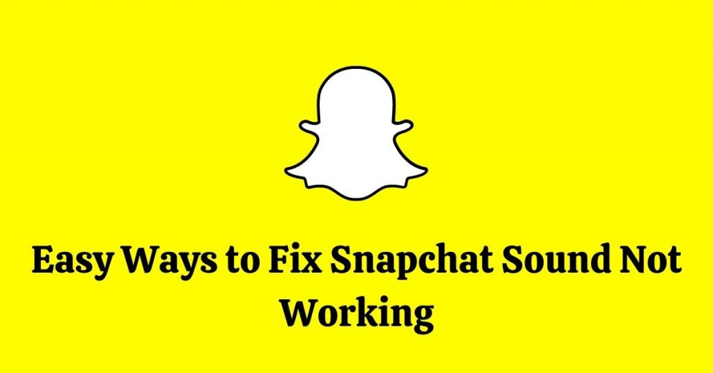 Fix Snapchat Sound not Working 2021