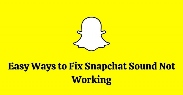 Easy Ways to Fix Snapchat Sound not Working