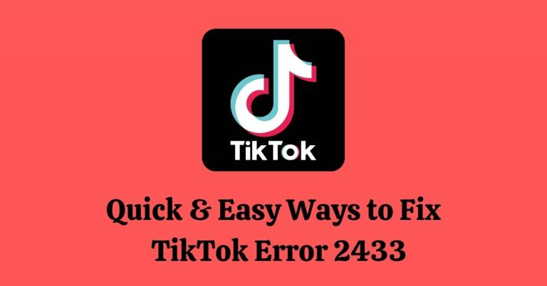 Fix TikTok error 2433