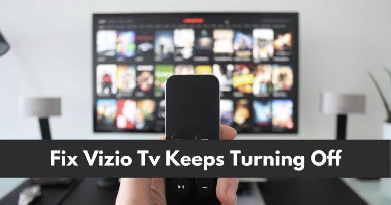 Fix Vizio Tv Keeps Turning Off