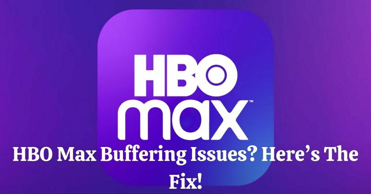 HBO Max Buffering issues