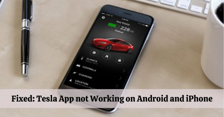 Tesla App not Working on Android and iPhone
