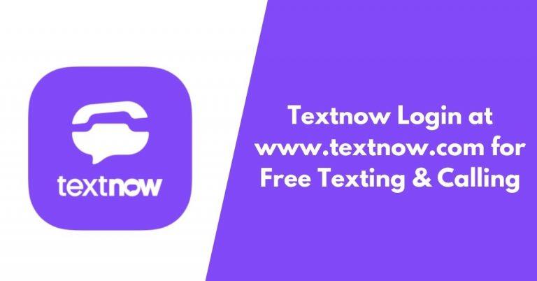 Textnow Login at www.textnow.com for Free Texting & Calling