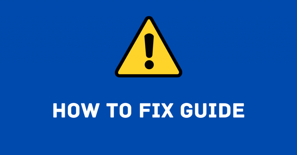 How to Fix Guide