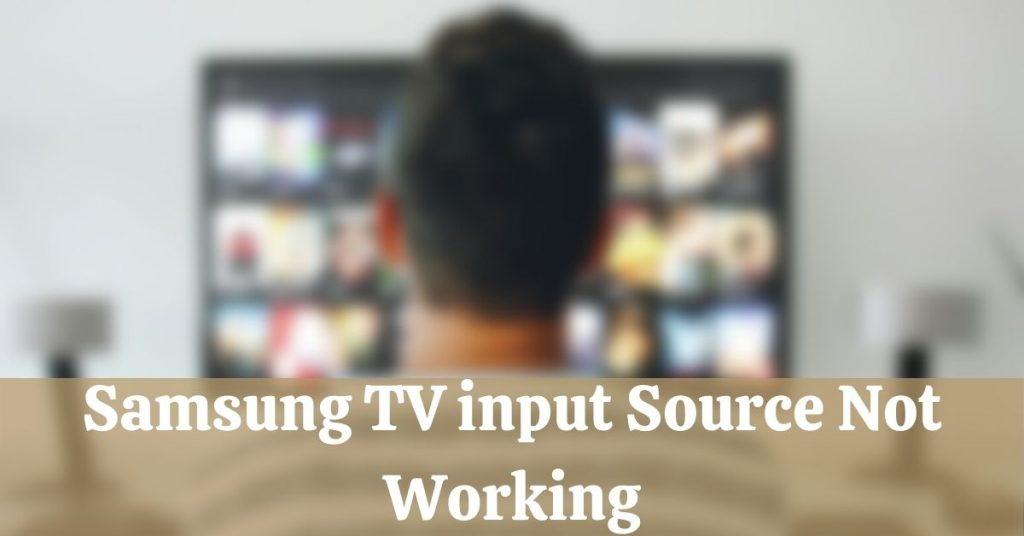 Samsung TV input Source Not Working