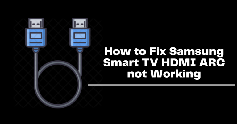 How to Fix Samsung Smart TV HDMI ARC not Working 2021