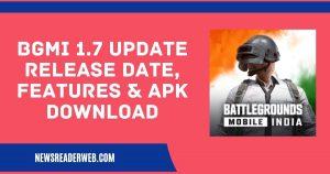 BGMI 1.7 Update Release Date, Features & APK Download