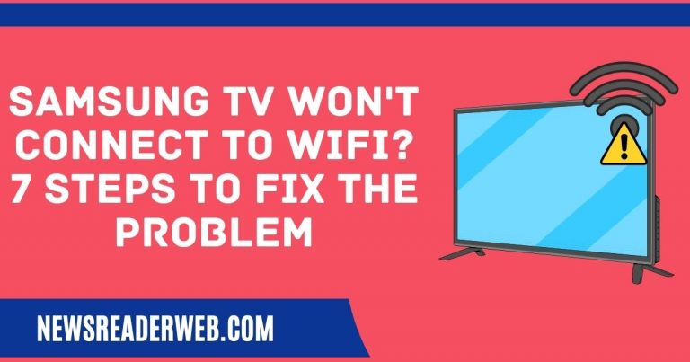 Samsung TV Won't Connect To WiFi? 7 Steps To Fix The Problem
