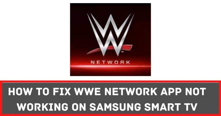 WWE Network not Working on Samsung Smart TV 2021