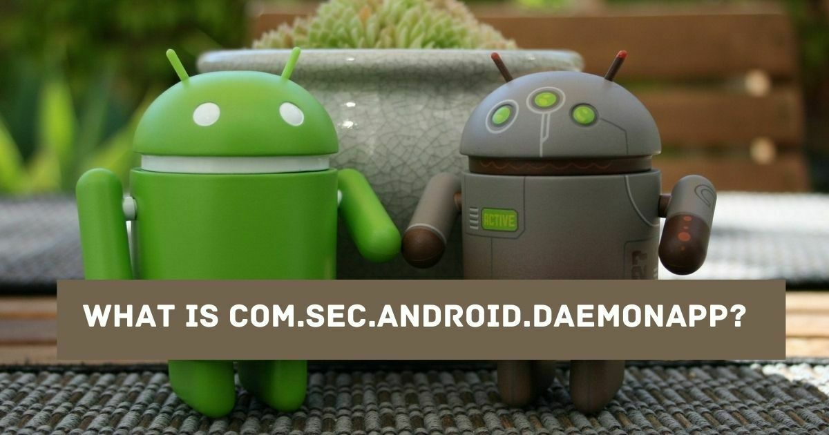 What is com.sec.android.daemonapp?
